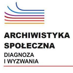 okładka książki Archiwistyka Społeczna - diagnozy i wyzwania